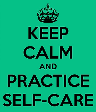 Keep Calm and Practice Self Care